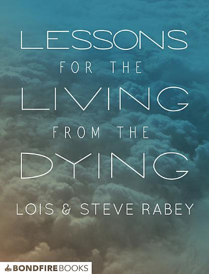 Lessons for the Living from the Dying PDF