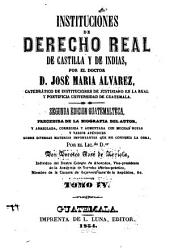 Instituciones de derecho real de Castilla y de Indias: Volumen 4