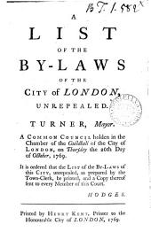 A List of the By-laws of the City of London: Unrepealed. Turner, Mayor. ...