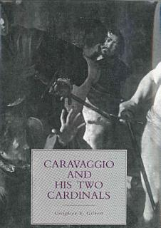 Caravaggio and His Two Cardinals Book