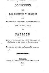 Coleccion de los decretos y ordenes del honorable Congreso constituyente del estado lidre [sic] de Jalisco desde su instalacion en 14 de setiembre de 1823 hasta 24 de enero de 824 [i.e. 1824] que cesó ...
