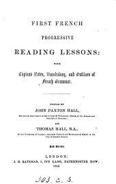 First French progressive reading lessons, ed. [from F. Ahn's First French reading book] by J.P. and T. Hall