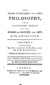 The young gentleman and lady's philosophy: in a continued survey of the works of nature and art by way of dialogue, Volume 1