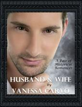 Husband & Wife: A Pair of Historical Romances