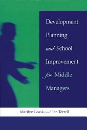 Development Planning and School Improvement for Middle Managers