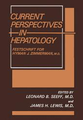 Current Perspectives in Hepatology: Festschrift for Hyman J. Zimmerman, M.D.