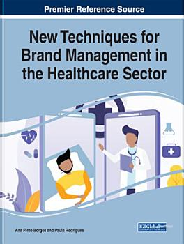 New Techniques for Brand Management in the Healthcare Sector PDF
