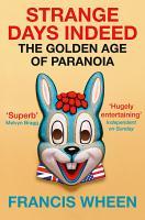 Strange Days Indeed  The Golden Age of Paranoia PDF