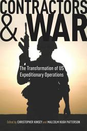 Contractors and War: The Transformation of United States' Expeditionary Operations