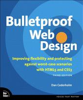 Bulletproof Web Design: Improving flexibility and protecting against worst-case scenarios with HTML5 and CSS3, Edition 3