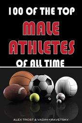 100 of the Top Male Athletes of All Time