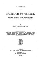 Experiments on the Strength of Cement: Chiefly in Reference to the Portland Cement Used in the Southern Main Drainage Works