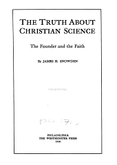 The Truth about Christian Science: The Founder and the Faith