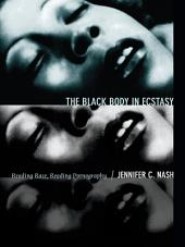 The Black Body in Ecstasy: Reading Race, Reading Pornography