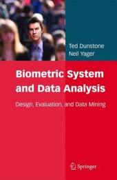 Biometric System and Data Analysis: Design, Evaluation, and Data Mining