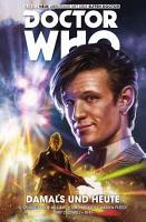 Doctor Who   Der Elfte Doctor  Band 4   Damals und Heute PDF