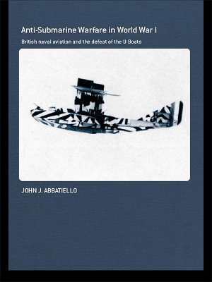 Anti Submarine Warfare in World War I PDF