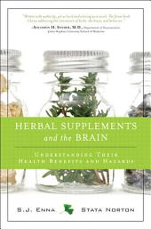 Herbal Supplements and the Brain: Understanding Their Health Benefits and Hazards