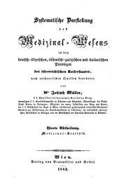 Systematische Darstellung des Medizinal-Wesens in den deutsch-illyrischen, böhmisch-galizischen u. ital. Provinzen des österreich. Kaiserstaates: Band 4