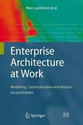 Enterprise Architecture at Work: Modelling, Communication and Analysis, Edition 2