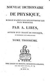 Nouveau dictionnaire de physique, rédigé d'après les découvertes les plus modernes: Volume3