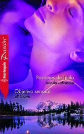 Pasiones de hielo/Objetivo sensual