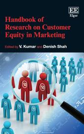 Handbook of Research on Customer Equity in Marketing