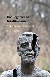 The Legacies of Totalitarianism PDF