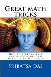 Great Math Tricks: How to perform fast calculation in head without a calculator