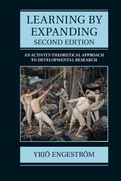 Learning by Expanding: An Activity-Theoretical Approach to Developmental Research, Edition 2