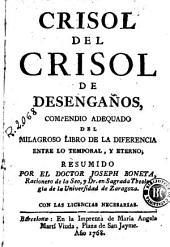 Crisol del crisol de desengaños: compendio adequado del milagroso libro de la diferencia entre lo temporal y eterno