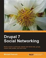Drupal 7 Social Networking PDF