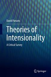 Theories of Intensionality: A Critical Survey