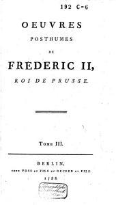 Oeuvres posthumes de Fréderic II, Roi de Prusse: Volume3