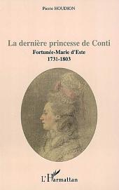 La dernière princesse de Conti: Fortunée-Marie d'Este (1731-1803)
