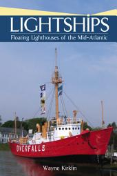 Lightships: Floating Lighthouses of the Mid-Atlantic