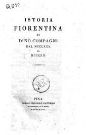 Istoria fiorentina di Dino Compagni dal 1280 al 1312
