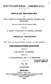 Encyclopaedia Americana: A Popular Dictionary of Arts, Sciences, Literature, History, Politics and Biography, Brought Down to the Present Time; Including a Copious Collection of Original Articles in American Biography, Volume 11
