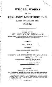 The Whole Works of the Rev. John Lightfoot: Master of Catharine Hall, Cambridge, Volume 11