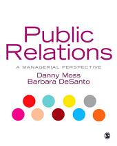 Public Relations: A Managerial Perspective