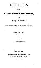 Lettres Sur L'Amérique Du Nord: Volume1