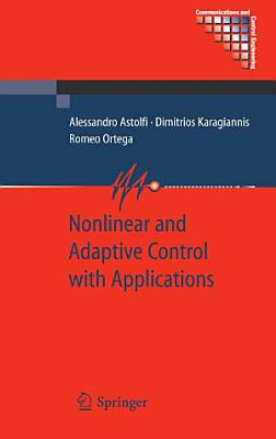 Nonlinear and Adaptive Control with Applications