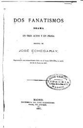 Dos fanatismos: drama en tres actos y en prosa