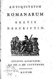 Antiquitatum Romanarum brevis descriptio: Volume 1