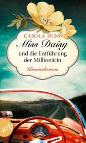 Miss Daisy und die Entführung der Millionärin: Kriminalroman