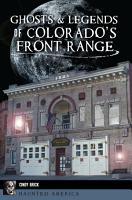 Ghosts   Legends of Colorado   s Front Range PDF