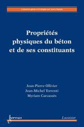 Propriété physiques du béton et de ses constituants