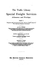 Special Freight Services, Allowances and Privileges ...: Prepared Under the Direction of the Advisory Traffic Council of the American Commerce Association, Part 1