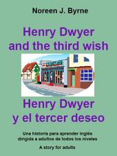 Henry Dwyer and the third wish: Henry Dwyer y el tercer deseo