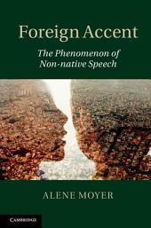 Foreign Accent: The Phenomenon of Non-native Speech